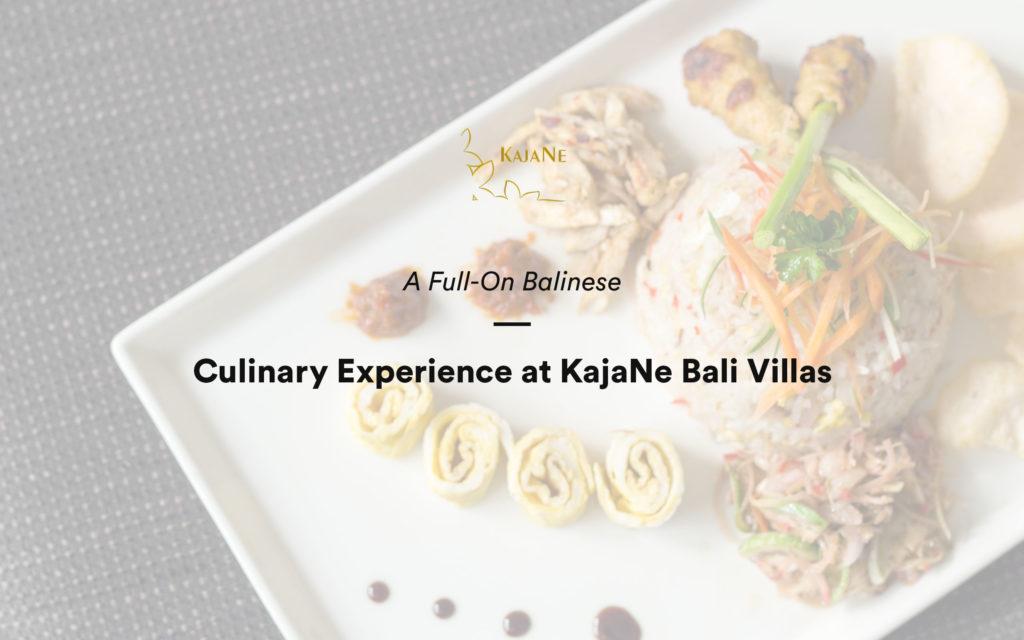 Balinese Culinary Experience at KajaNe Bali Villas