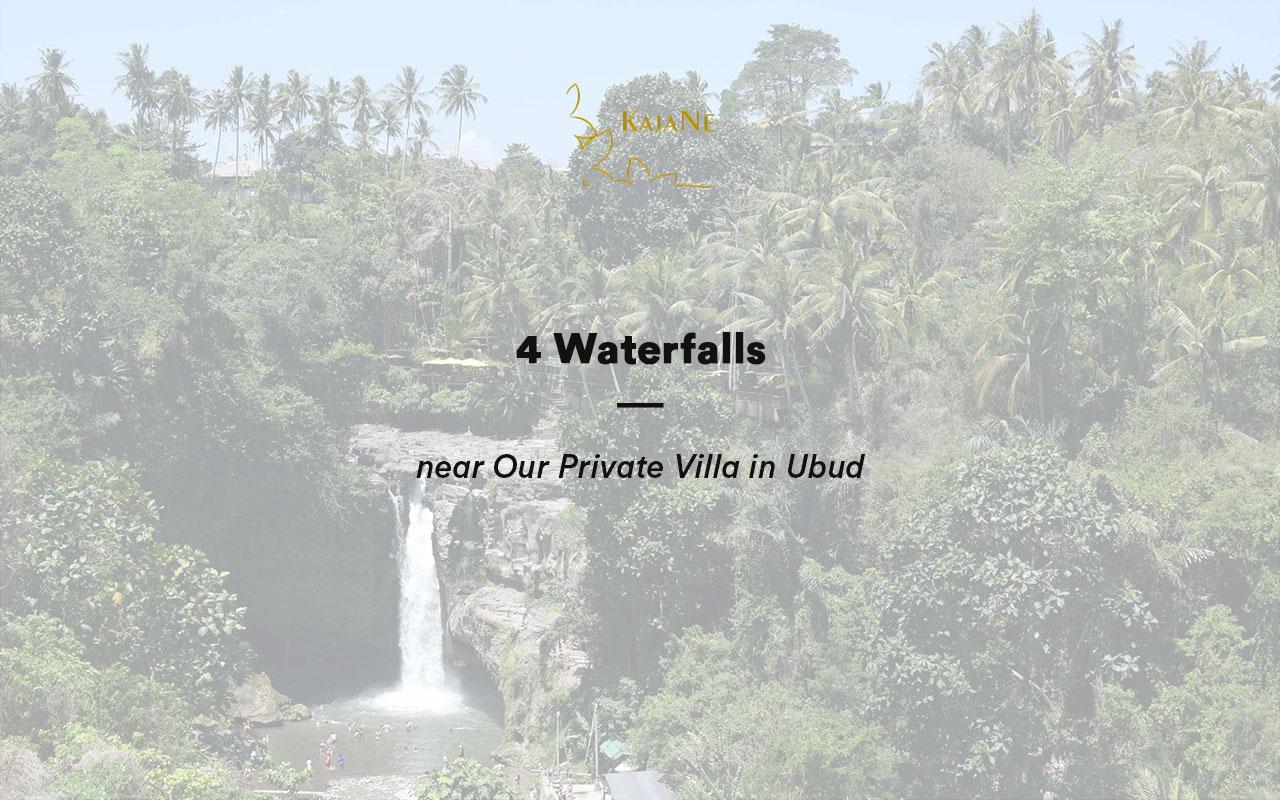 Bali Waterfalls near Our Private Villa in Ubud by KajaNe Bali Villas - The Best Bali Family Villas