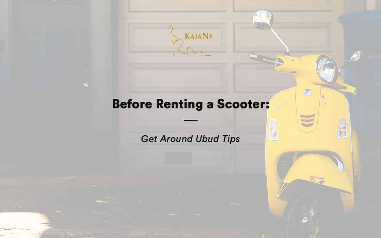 Tips Riding Motorcycle and how much to rent scooter in Bali - Motor Rental Service in Ubud - KajaNe Bali Villas
