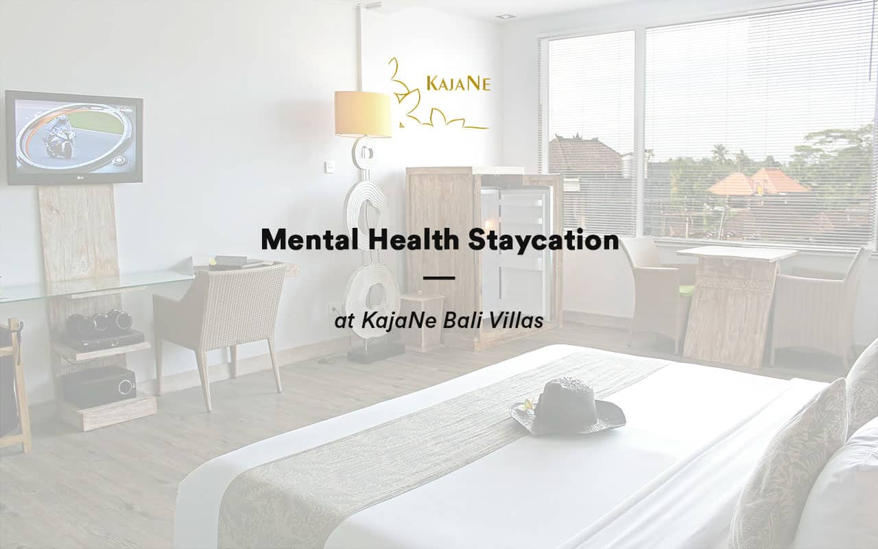 Mental Health Staycation at KajaNe Bali Villas - Have the Best Staycation Experience at Our Private Villa Ubud and Bali Family Villas
