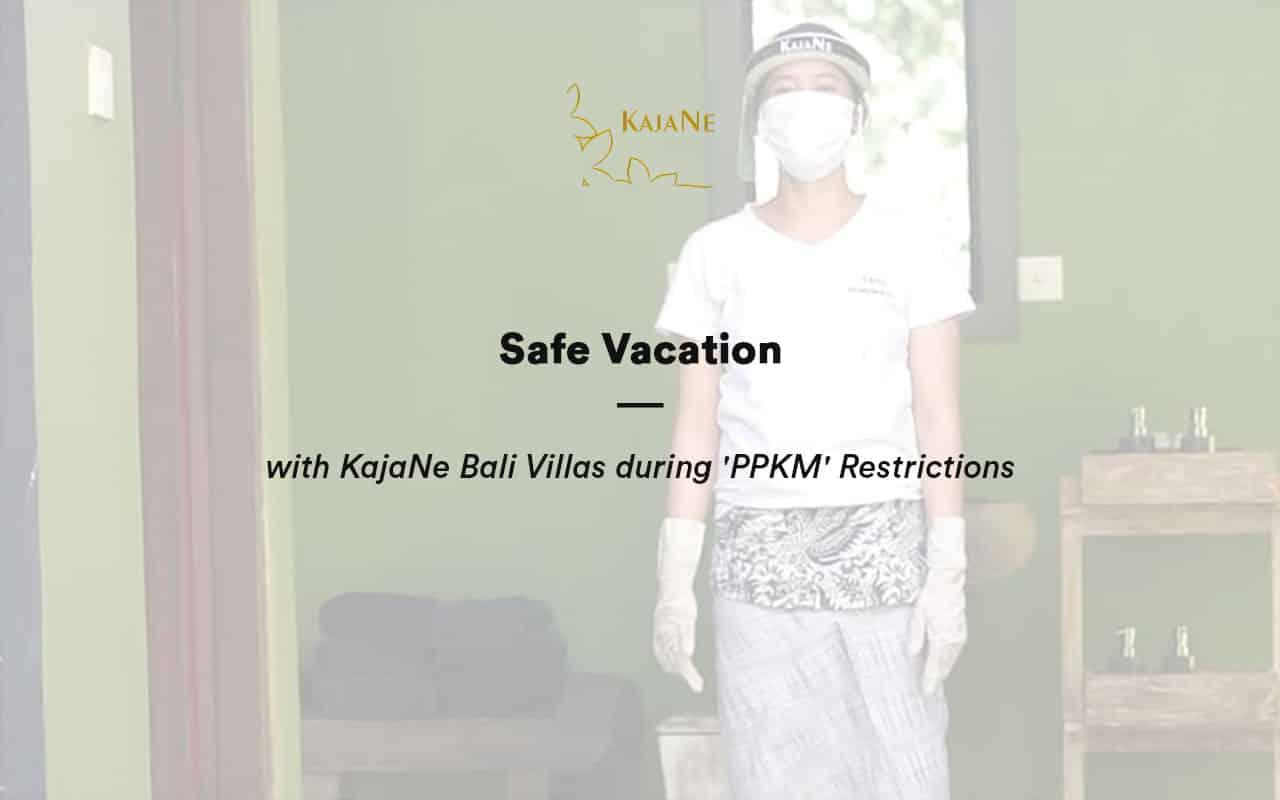 Safe Vacation amidst the Covid-19 Pandemic at KajaNe Bali Villas - The Best Private Villa in Ubud - Bali Family Villas