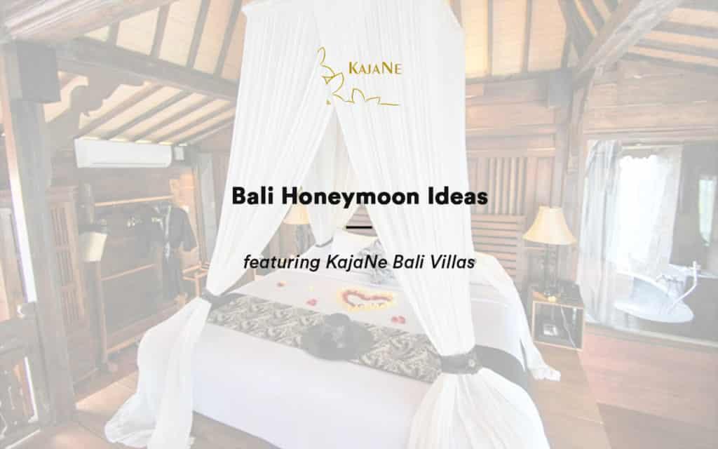 Bali honeymoon ideas featuring kajane bali villas